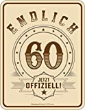 Original RAHMENLOS® Blechschild zum 60. Geburtstag: Endlich 60 - jetzt offiziell