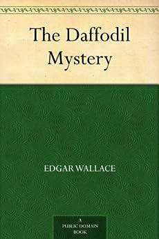 The Daffodil Mystery by [Wallace, Edgar]