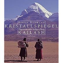 Kristallspiegel: Pilgerreise zum heiligen Berg Kailash