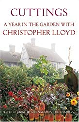 Cuttings: A Year in the Garden with Christopher Lloyd by Christopher Lloyd (2007-05-03)