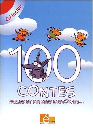 100 contes : Fables et petites histoires. (1CD audio)