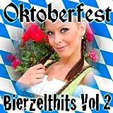 Oktoberfest - Bierzelt Hits Vol. 2