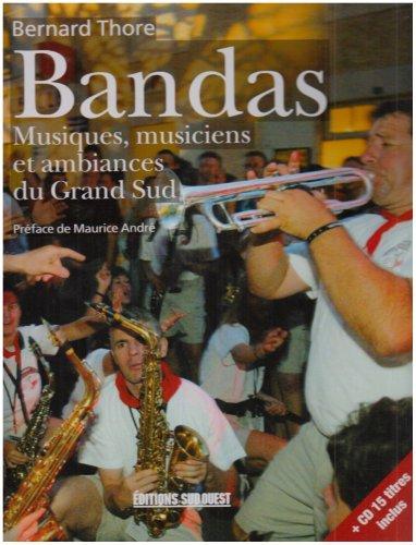 Bandas : harmonies, fanfares, musiques populaires par Bernard Thore