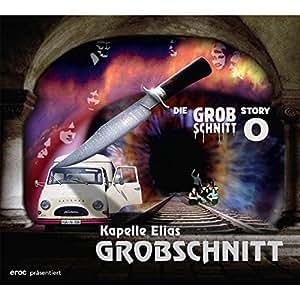 Kapelle Elias Grobschnitt - Die Grobschnitt Story 0