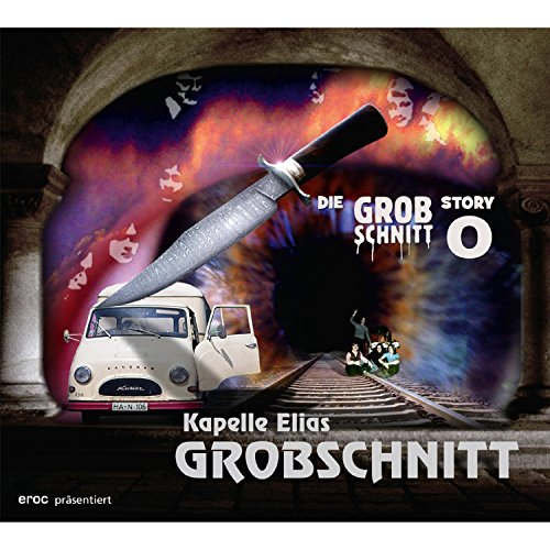 Preisvergleich Produktbild Kapelle Elias Grobschnitt - Die Grobschnitt Story 0