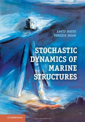 Stochastic Dynamics of Marine Structures by Arvid Naess (2012-10-15)
