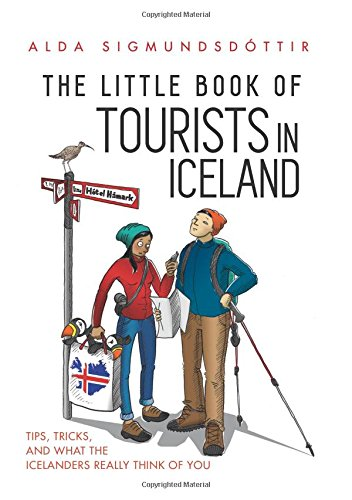 The Little Book of Tourists in Iceland: Tips, tricks, and what the Icelanders really think of you por Alda Sigmundsdottir