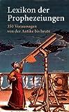Image de Lexikon der Prophezeiungen. 350 Voraussagen von der Antike bis heute