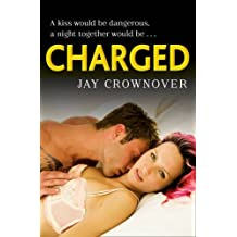 Charged (Saints of Denver, Book 2) by Jay Crownover (2016-10-06)