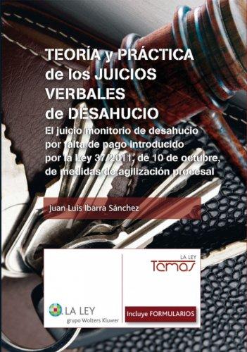 Teoría y práctica de los juicios verbales de desahucio (Temas La Ley) por Juan Luis Ibarra Sánchez