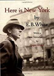Here is New York. With a new introduction by Roger Angell