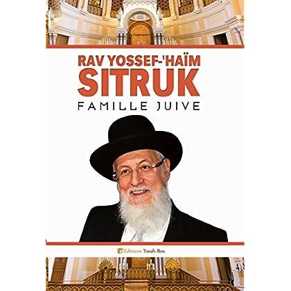 Rav Yossef-'Haïm Sitruk : Famille Juive (tome 2)