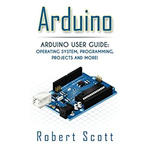 517xOl1p4lL. SS300  - Arduino: Arduino User Guide for Operating system, Programming, Projects and More! (raspberry pi 2, xml, c++, ruby, html, projects, php, programming. php, sql, Mainframes, Minicomputer)