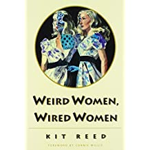 Weird Women, Wired Women by Kit Reed (1998-03-15)
