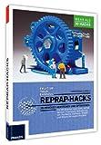 RepRap Hacks: 3D-Drucker verstehen und optimieren - 3