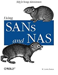 Using SANs and NAS: Help for Storage Administrators by W. Curtis Preston (2002-02-15)