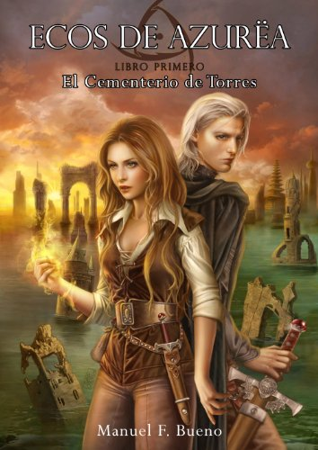 El Cementerio de Torres (Ecos de Azurëa nº 1)