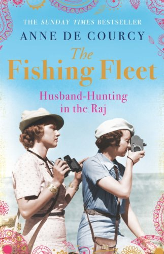 the-fishing-fleet-husband-hunting-in-the-raj-english-edition