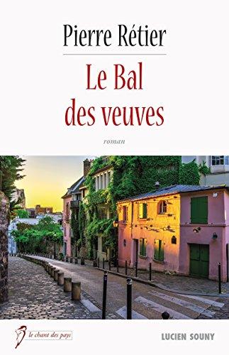 Le Bal des veuves: Un roman historique  suspens (Le chant des pays)