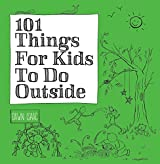 101 Things For Kids To Do Outside by Dawn Isaac (2016-02-23)