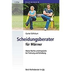 Scheidungsberater für Männer: Meine Rechte und Ansprüche bei Trennung und Scheidung (dtv Beck Rechtsberater)