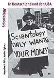 Scientology in Deutschland und den USA: Strukturen, Praktiken und öffentliche Wahrnehmung (Politik und Gesellschaft der USA)