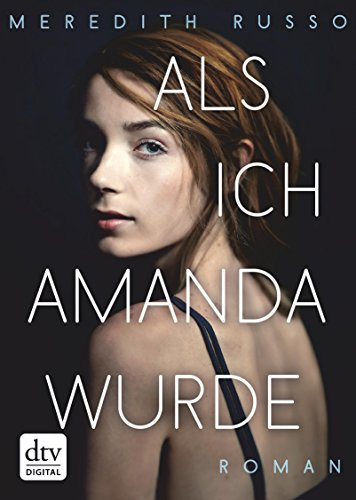 Als ich Amanda wurde: Roman