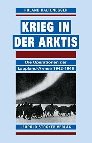 Krieg in der Arktis: Die Operationen der Lappland-Armee 1942-1945