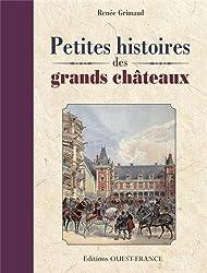 PETITES HISTOIRES DES GRANDS CHATEAUX