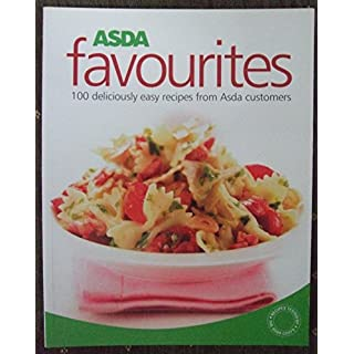 Asda Favourites - 100 Deliciously Easy Recipes From Asda Customers