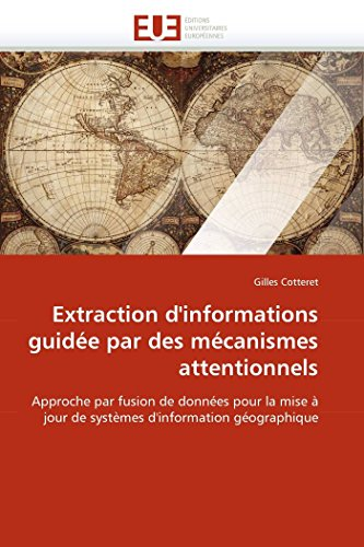 Extraction d''informations guidée par des mécanismes attentionnels par Gilles Cotteret