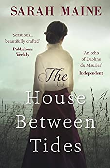 The House Between Tides: WATERSTONES SCOTTISH BOOK OF THE YEAR 2018 (English Edition) van [Maine, Sarah]
