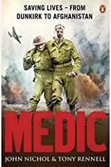 Medic: Saving Lives - From Dunkirk to Afghanistan Paperback