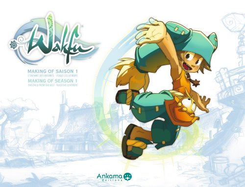 Wakfu : Making Of Wakfu Season 1 Vol.1