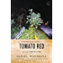 Tomato Red: A Novel (English Edition)
