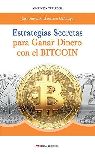 Estrategias secretas para ganar dinero con el bitcoin: El procedimiento exacto para conseguir un ingreso