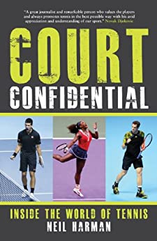 Court Confidential: Inside the World of Tennis by [Harman, Neil]