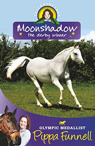Moonshadow the Derby Winner: Book 11 (Tilly's Pony Tails Series) (English Edition)