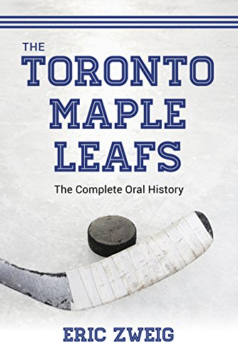 the-toronto-maple-leafs-the-complete-oral-history