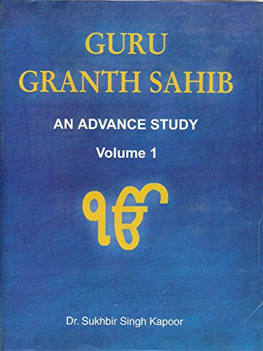 Guru Granth Sahib: v. 1: An Advanced Study por S.S. Kapoor