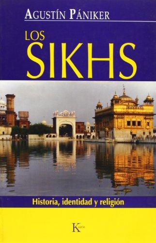 Los sikhs: Historia, identidad y religión (Ensayo) por Agustín Pániker Vilaplana