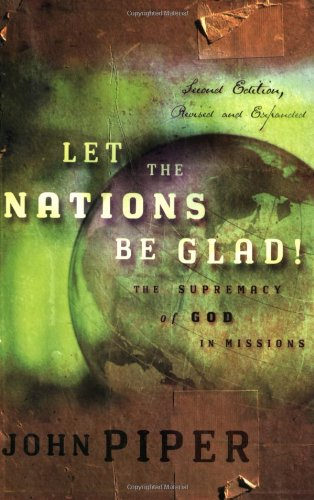 Let the Nations Be Glad! 2nd Edition