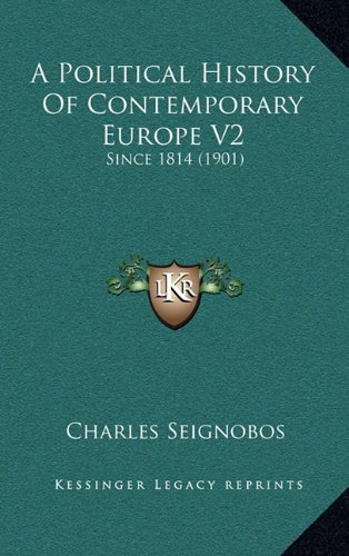 A Political History of Contemporary Europe V2: Since 1814 (1901)