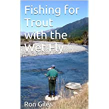 Fishing for Trout  with the Wet Fly (English Edition)