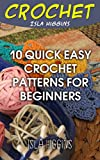 Crochet: 10 Quick & Easy Crochet Patterns For Beginners