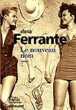 Le nouveau nom (L'amie prodigieuse) (French Edition)