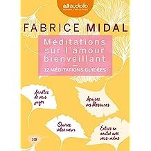 Méditations sur l'amour bienveillant: Livre audio 3 CD AUDIO : 2CD de 12 méditations et 1 CD d'enseignements, Modèle aléatoire