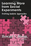 Learning More from Social Experiments: Evolving Analytic Approaches