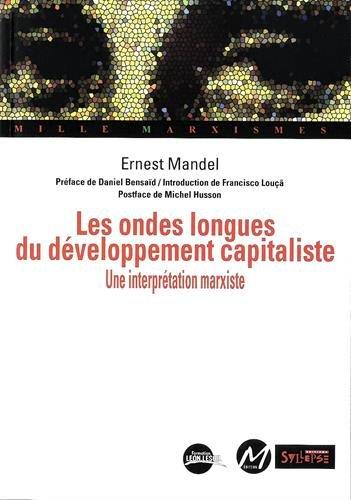 Les ondes longues du développement capitaliste : Une interprétation marxiste par Ernest Mandel