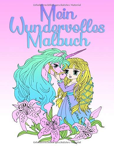 Mein Wundervolles Malbuch: Für Mädchen ab 8 Jahren und Erwachsene -